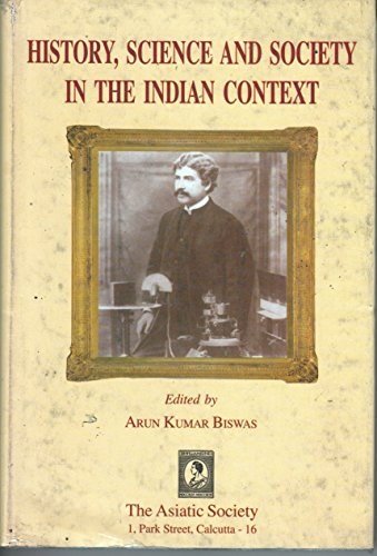 History Science and Society in the Indian: Arun Kumar Biswas