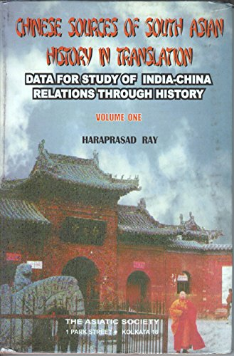 Chinese Sources of South Asian History in Translation: Data for Study of India-China Relations Th...