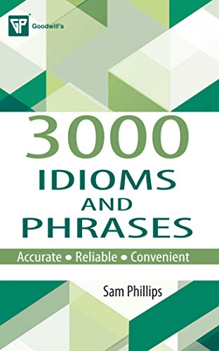 3000 Idioms and Phrases: Phillips, Sam