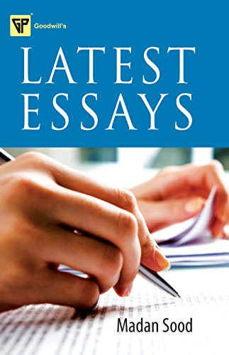 Latest Essays for College and Competitive Exams.: Madan Sood