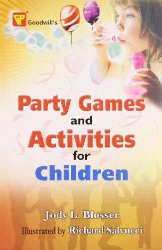 Party Games and Activities for Children: Jody L. Blosser (Author) & Richard Salvucci (Illus.)