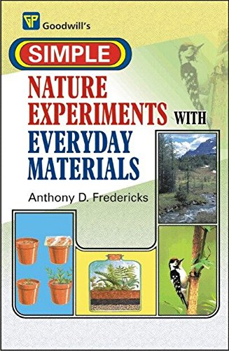 Simple Nature Experiments with Everyday Materials: Anthony D. Fredericks