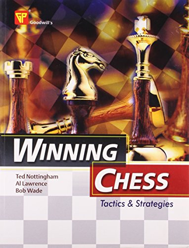 Winning Chess: Tactics and Strategies: Tes Noringham, Al Lawrence & Bob Wade (Authors)