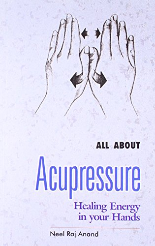 9788172453671: All About Acupressure: Healing Energy in Your Hands