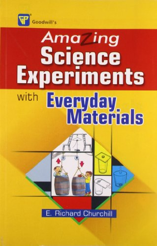 Amazing Science Experiments with Everyday Materials: Churchill E. Richard