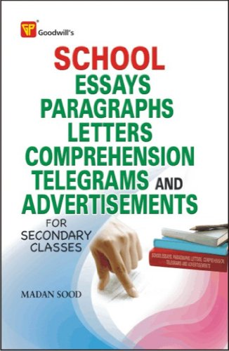 School Essays, Paragraphs, Letters, Comprehension, Telegrams and: Madan Sood