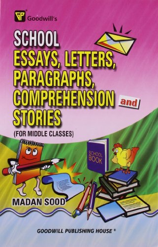 School Essays, Letters, Paragraphs, Comprehension and Stories: Madan Sood