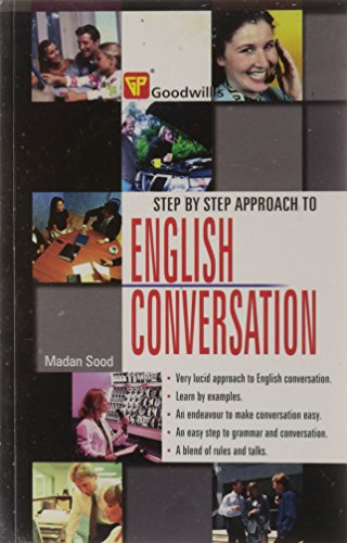 Step by Step Approach to English Conversation: Madan Sood