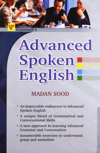 Advanced Spoken English: Madan Sood
