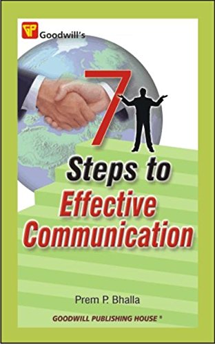 7 Steps to Effective Communication: Prem P. Bhalla