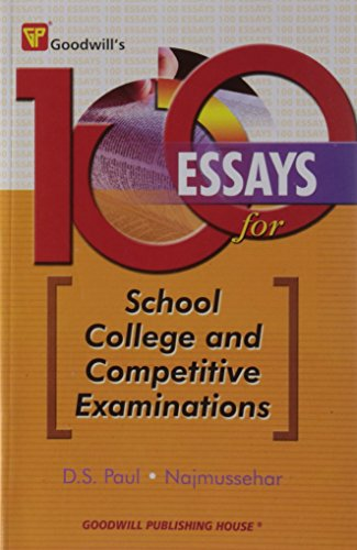 9788172454586: 100 Essays for School College and Competitive Examinations
