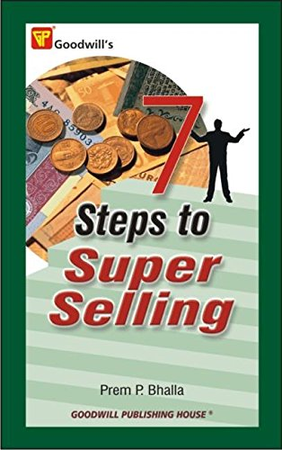 7 Steps to Super Selling: Prem P. Bhalla