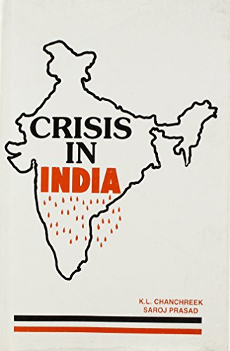 Crisis in India: K. L. Chanchreek,