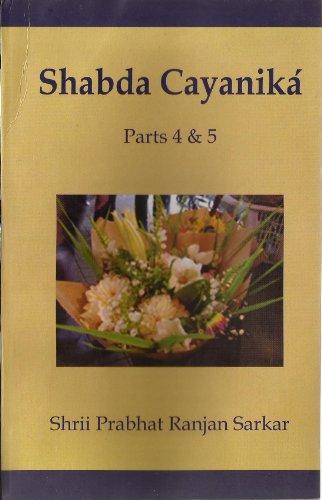 Shabda Cayanika, Parts 4 & 5: Shrii Prabhat Ranjan