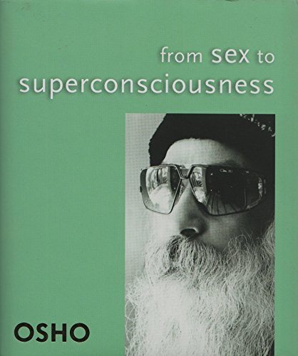 From Sex to Super-Consciousness: Osho
