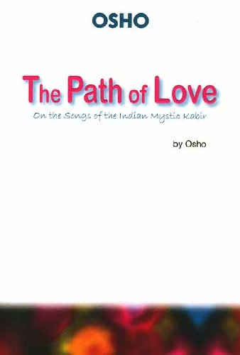 The Path of Love: On the Songs of the Indian Mystic Kabir: Osho