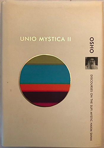 9788172611859: Unio Mystica II: Discourses on the Sufi Mystic Hakim Sanai