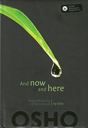 And Now and Here Beyond the Duality of Life and Death: Osho (Bhagwan Shree Rajneesh)