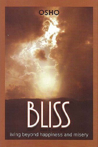 9788172612443: Bliss: Living Beyond Happiness and Misery
