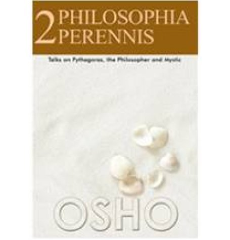 Philosophia Perennis: Talks on Pythagoras, the Philosopher and Mystic - Series 2 (8172612605) by Osho