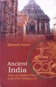 Ancient India: From the Earliest Times to the First Century A.D.: Edward James