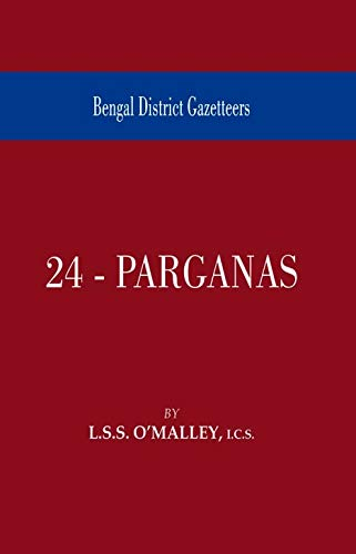 Bengal District Gazetteers: 24-Parganas: L.S.S. O? Malley