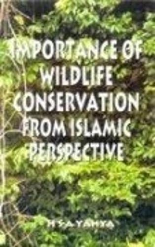 Importance of Wildlife Conservation from Islamic Perspective: Yahya H S