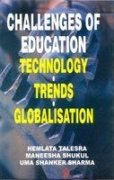 Challenges of Education : Technology Trends Globalisation: Hemlata Talesra; Maneesha