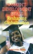 Women's Development Goals: Reshaping Globalisation: Mitra, Charulatha