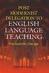 Post Modernist Delegation to English Language Teaching: Nandini Sahu