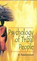 Psychology of Tribal People: M Rajamanickam