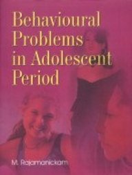 Behavioural Problems in Adolescent Period: M Rajamanickam
