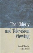 Elderly and Television Viewing: Avani Maniar and Uma Joshi