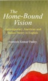 The Home Bound Vision: Contemporary American and: S K Padhy