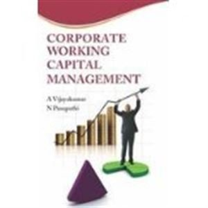 Corporate Working Capital Management: A. Vijayakumar and N. Pasupathi