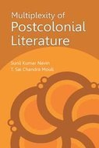 Multiplexity Of Postcolonial Literature: Sunil Kumar Navin