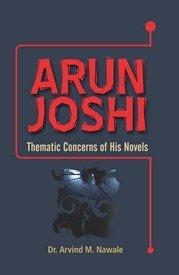 9788172735968: Arun Joshi: Thematic Concerns of His Novels
