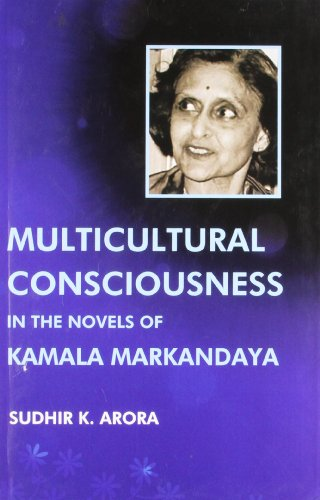 9788172736019: Multicultural Consciousness In The Novels Of Kamala Markandaya