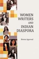 Women Writers and Indian Diaspora: Beena Agarwal