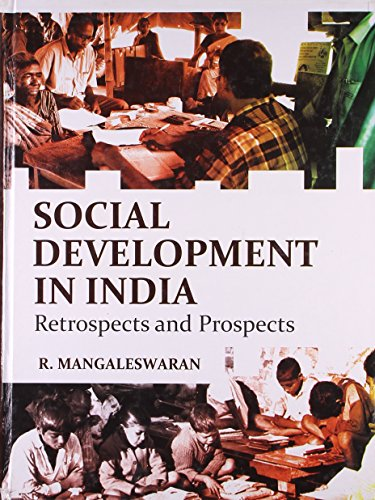 Social Development in India : Retrospects and: R. Mangaleswaran
