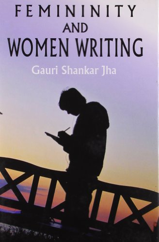 9788172736200: Femininity and Women Writing
