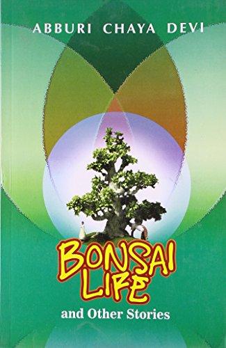 Bonsai Life and Other Stories: Devi Abburi Chaya