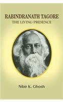 9788172736491: Rabindranath Tagore: The Living Presence
