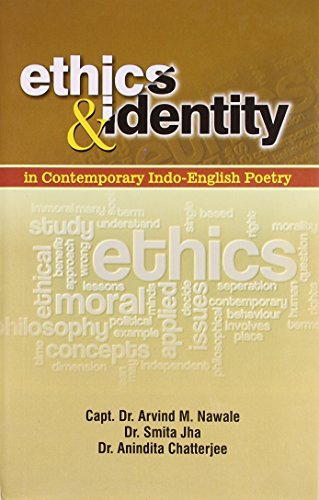 Ethics and Identity in Contemporary Indo-English Poetry: Chatterjee Anindita Jha