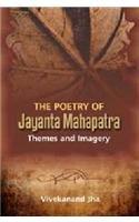 9788172736736: The Poetry of Jayanta Mahapatra: Themes and Imagery