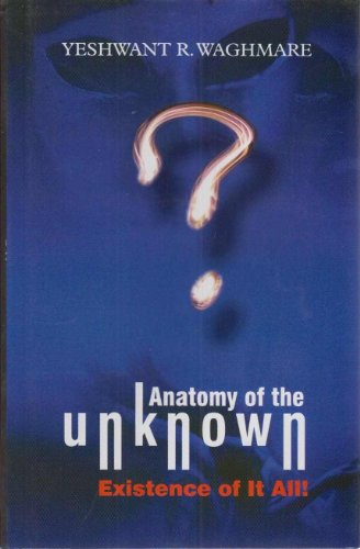 9788172737085: Anatomy of Unknown- Existence of it All!