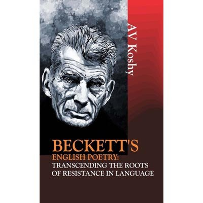 9788172737221: Beckett's English Poetry : Transcending the Roots of Resistance in Language
