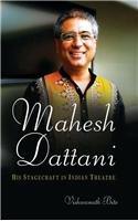 Mahesh Dattani: His Stagecraft in Indian Theatre: Vishwanath Bite