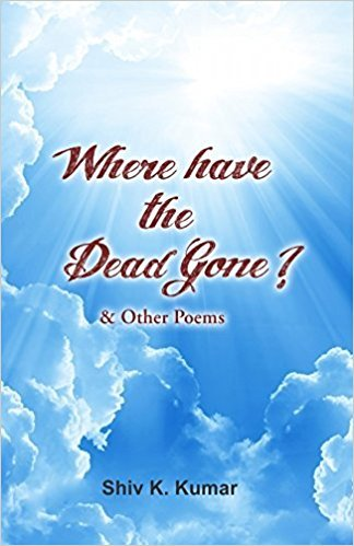 Where Have the Dead Gone? & Other: Kumar Shiv K.
