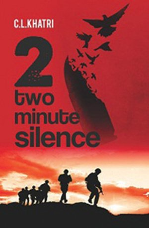 Two Minute Silence: Khatri C.L.
